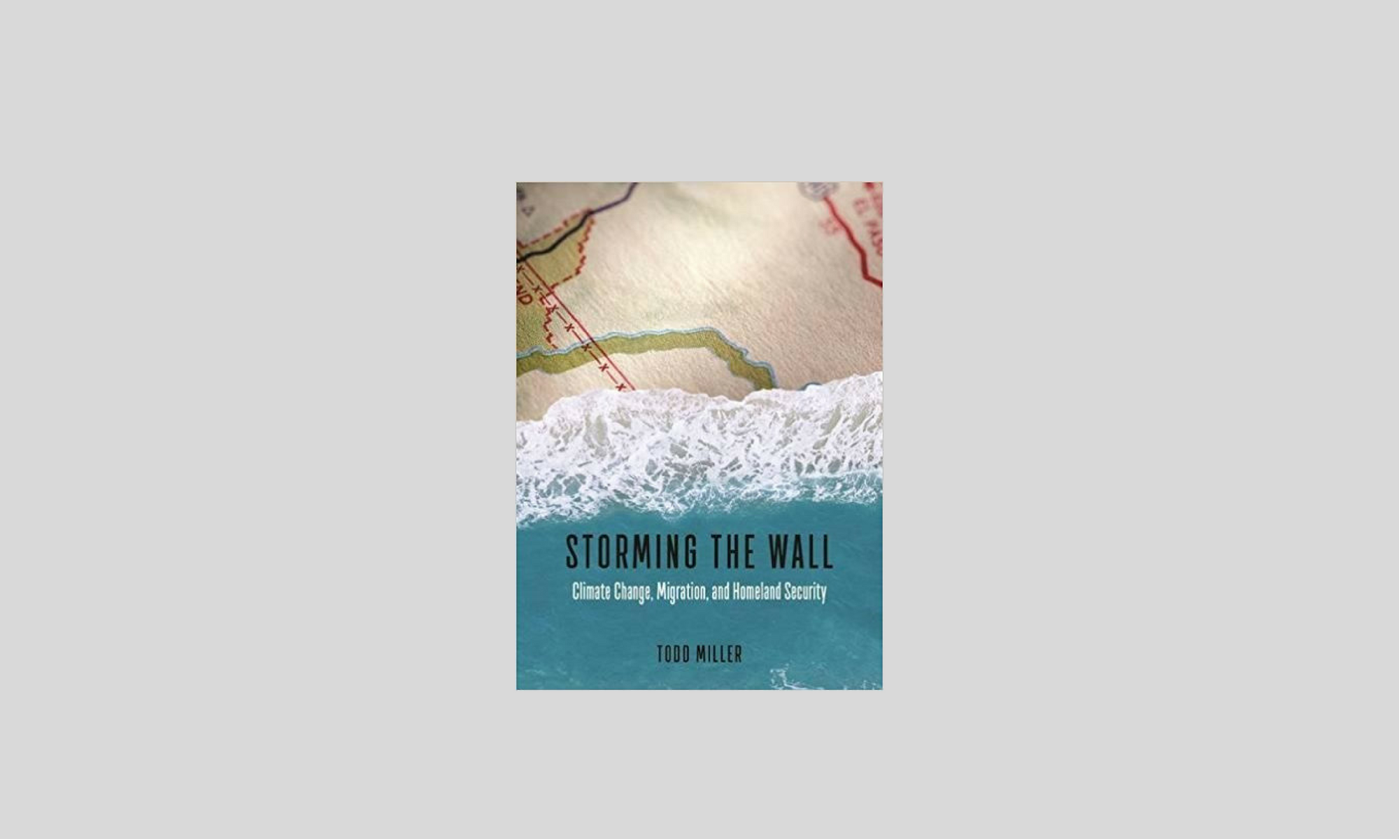 Storming the Wall- Climate Change, Migration and Homeland Security